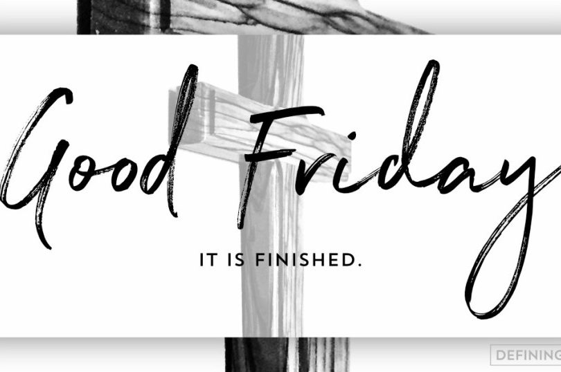 """""""Good Friday, It is Finished"""" in front of a cross"""