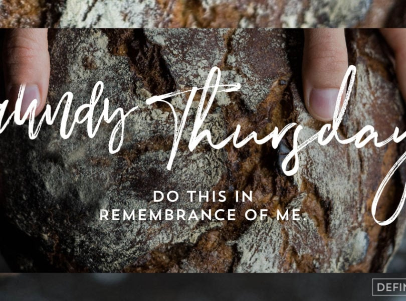Maundy Thursday. Do this in remembrance of me.