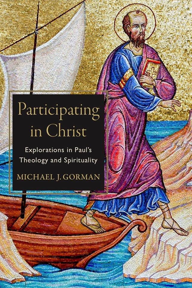 "The cover of the book ""Participating in Christ"" by Michael J. Gorman"