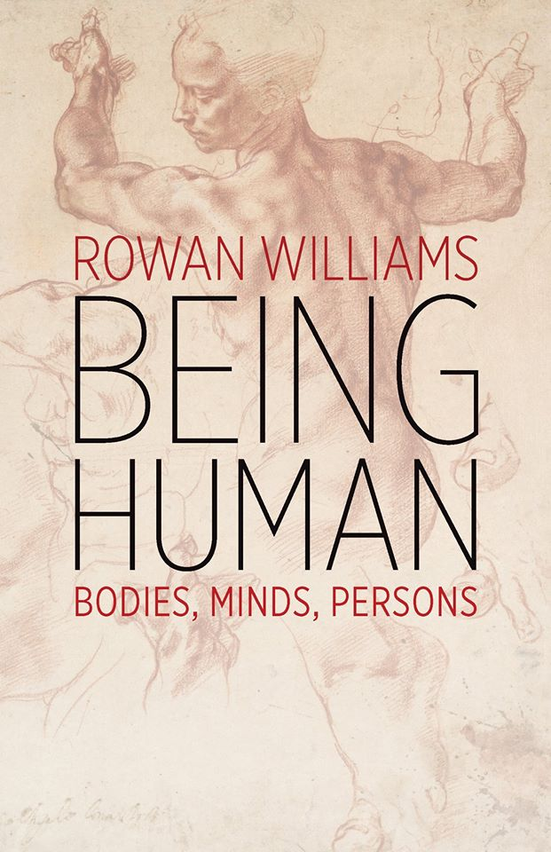 "The cover of the book ""Being Human: Bodies, Minds, Persons"" by Rowan Williams"