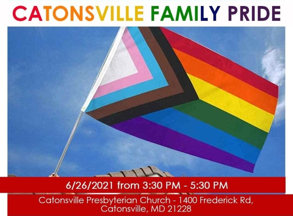 Catonsville Family Pride. A man holds a rainbow pride flag. 6/26/2021 3:30-5:30pm at Catonsville Presbyterian